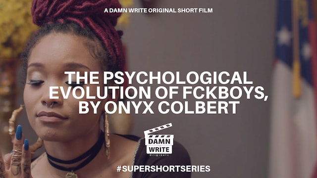 Pyschological Evolution of Fckboys by Onyx Colbert
