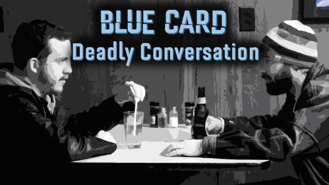 2. Blue Card: Deadly Conversation
