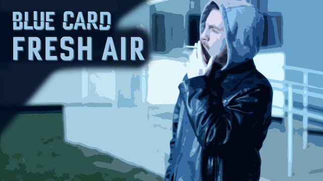 4. Blue Card: Fresh Air