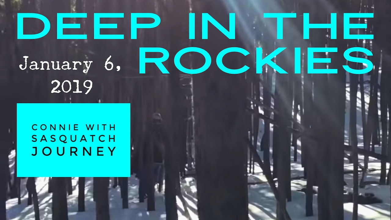 DEEP IN THE ROCKIES  (Sasquatch Journey)