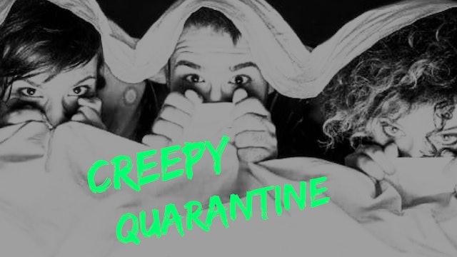 Creepy Quarantine! (Series)