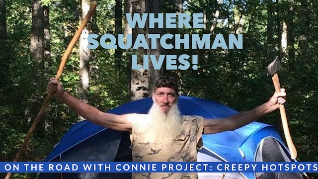 WHERE SQUATCHMAN LIVES! (March 26-29, 2020)