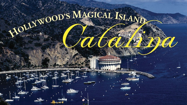 "HOLLYWOOD""S MAGICAL ISLAND-CATALINA"