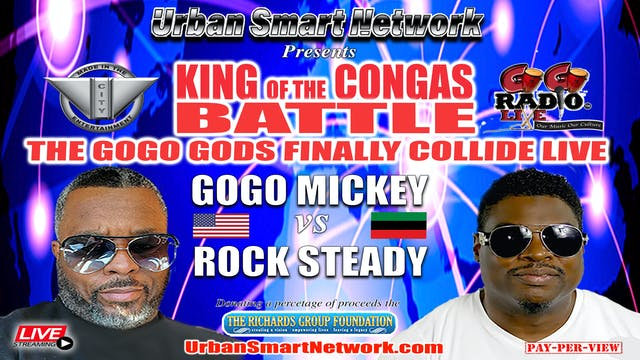 """KING OF THE CONGAS """"THE GOGO GODS FINALLY COLLIDE"""""""