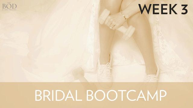 Bridal Bootcamp - Week 3