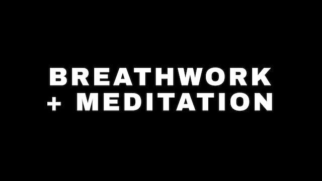 BREATHWORK + MEDITATION