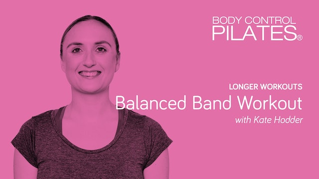 Longer Workout: Balanced Band Workout with Kate Hodder