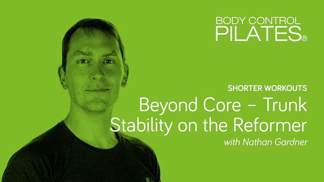 Short Workout: Beyond Core - Trunk Stability on the Reformer with Nathan