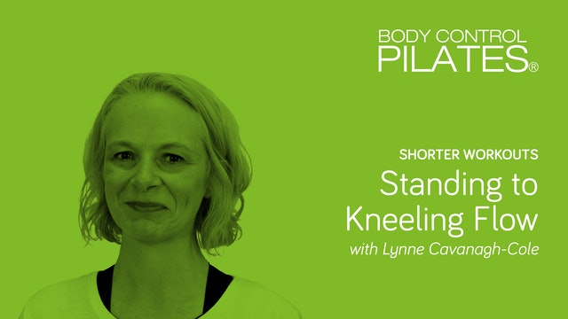 Short Workout: Standing to Kneeling Flow with Lynne Cavanagh-Cole