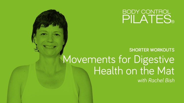 Shorter Workouts: Movements for Digestive Health on the Mat with Rachel