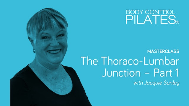 Jacquie Sunley The Thoraco-Lumbar Junction: Part 1