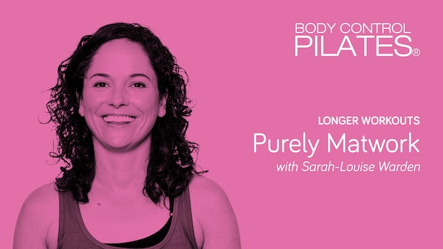 Longer Workout: Purely Matwork with Sarah-Louise Warden