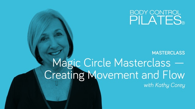 Masterclass: The Magic Circle - Creating Movement & Flow with Kathy Corey