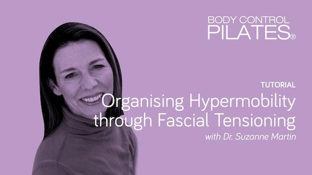 Tutorial: Organising Hypermobility through Fascial Tensioning