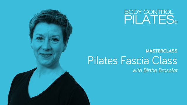 Masterclass: Pilates Fascia Class with Birthe Brosolat