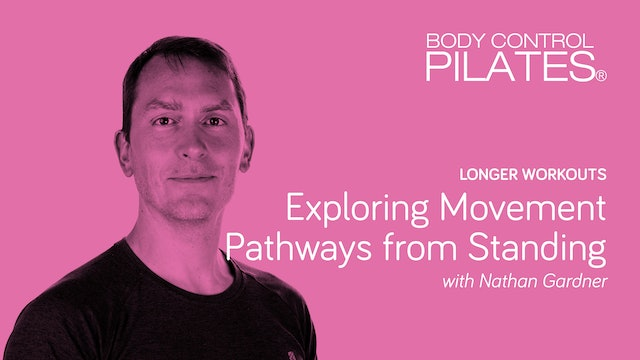 Longer Workout: Exploring Movement Pathways from Standing with Nathan