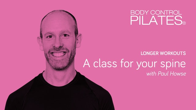 Longer Workout: A Class for your Spine with Paul Howse