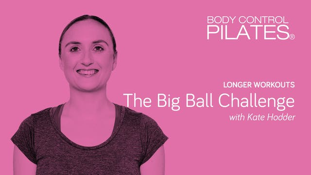 Longer Workout: The Big Ball Challeng...