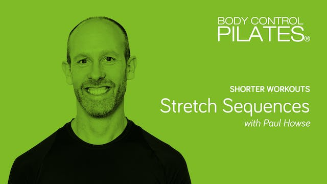 Shorter Workout: Stretch Sequences wi...
