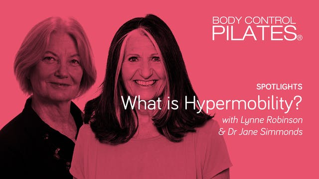 What is Hypermobility? with Lynne Robinson & Dr Jane Simmonds MCSP MMACP