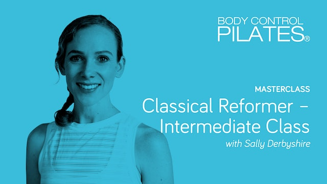 Masterclass: Classical Reformer Class with Sally Derbyshire