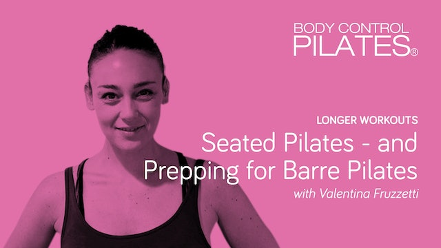 Longer Workout: Seated Pilates and Barre Prep with Valentina Fruzzetti