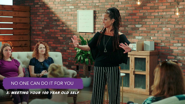 Discover Your Groove Module 7 Section 3. Meeting Your 100 Year Old Self