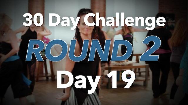 30 Day Challenge Round 2 Day 19