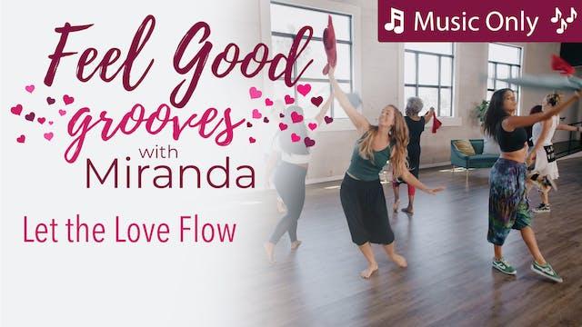 Feel Good Grooves - Let The Love Flow...