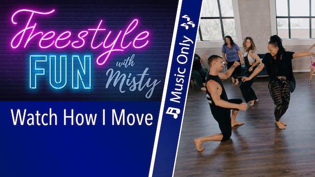 Freestyle Fun - Watch How I Move - Mu...