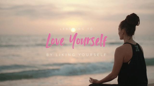 Love yourself by liking yourself