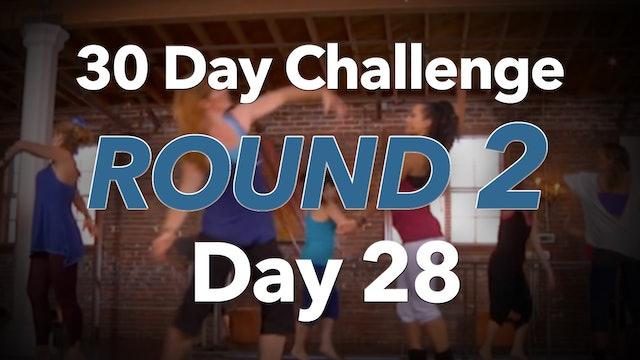 30 Day Challenge - Round 2 - Day 28