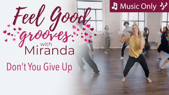 Feel Good Grooves - Don't You Give Up...