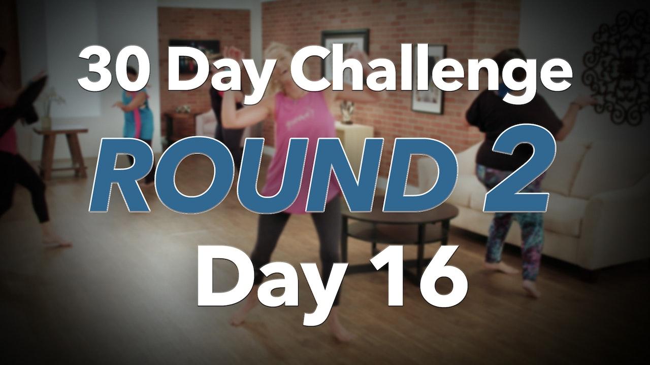 30 Day Challenge - Round 2 - Day 16