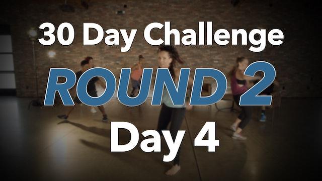 30 Day Challenge Round 2 Day 4