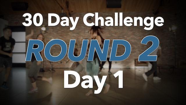 30 Day Challenge Round 2 Day 1
