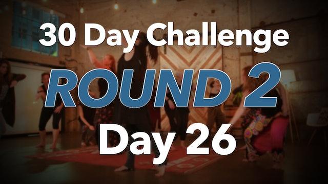 30 Day Challenge Round 2 Day 26