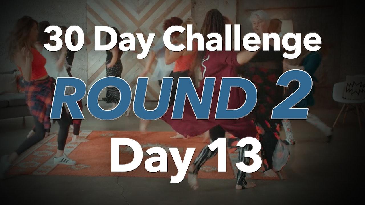 30 Day Challenge - Round 2 - Day 13