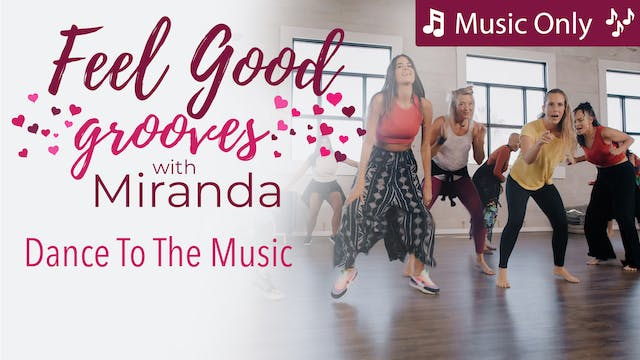 Feel Good Grooves - Dance To the Musi...