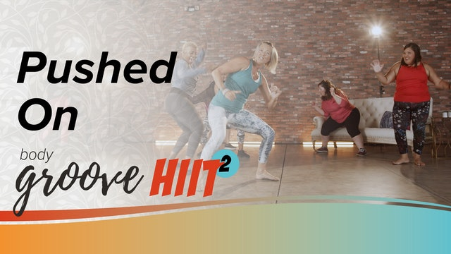 Body Groove HIIT 2 - Pushed On