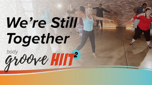 Body Groove HIIT 2 - We're Still Toge...