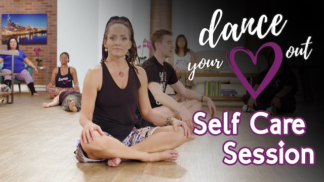Dance Your Heart Out - Self Care Session