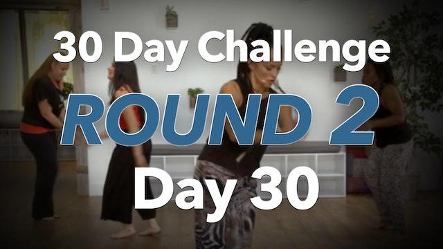 30 Day Challenge Round 2 Day 30