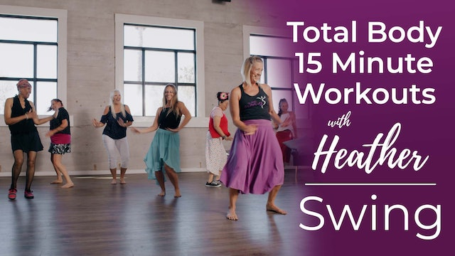 Total Body 15 Minute Workouts with Heather - Swing Workout