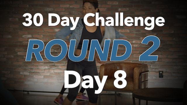 30 Day Challenge - Round 2 - Day 8