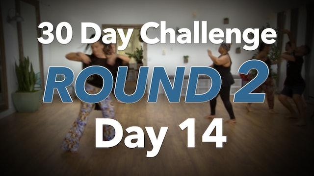 30 Day Challenge Round 2 Day 14
