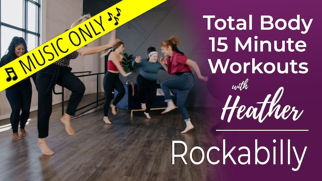Total Body 15 Minute Workouts with Heather - Rockabilly Workout - Music Only