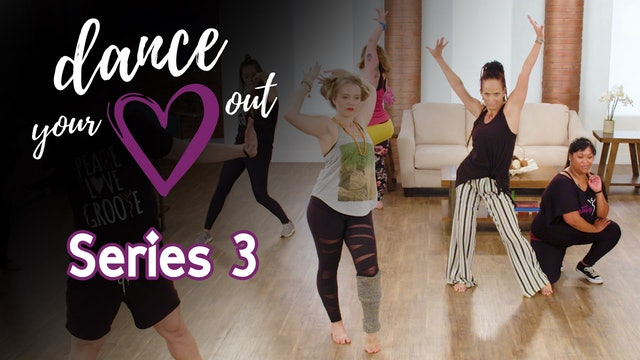 Dance Your Heart Out - Series 3