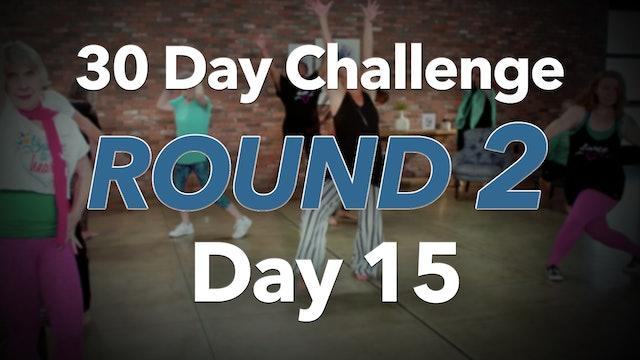 30 Day Challenge - Round 2 - Day 15