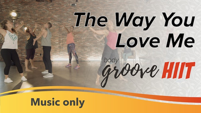 The Way You Love Me (Music Only)